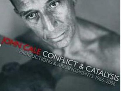 John Cale, 'Conflict & Catalysis. Productions & Arrangements 1966-2006'