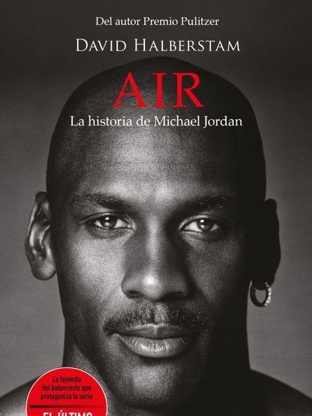 Portada del libro AIR, la historia de Michael Jordan de David Halberstam.