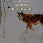 portada 'Animal de bosque', JOAN MARGARIT. EDITORIAL VISOR POESÍA