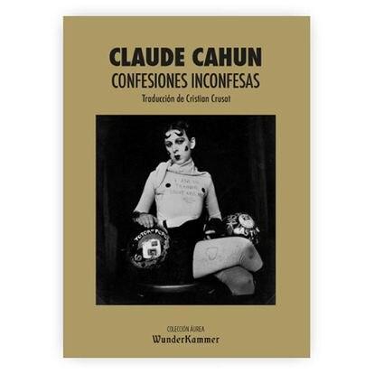 portada 'Confesiones inconfesas', CLAUDE CHAUN. EDITORIAL AUREA WUNDER KUMMER.