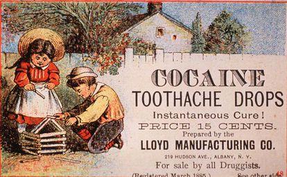 La cocaina, remedio por el dolor de dientes, en un anuncio en Estados Unidos de 1890.
