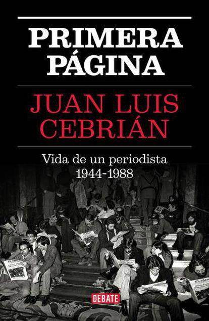 Portada de la primera entrega del libro de memorias de Juan Luis Cebrián.