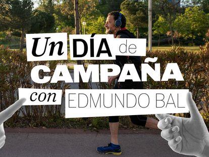24 horas con el candidato (I): Edmundo Bal, el planificador implacable