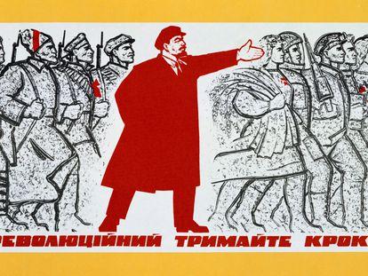 Un cartel comunista muestra a Lenin, en octubre de 1917, liderando a los soldados hacia la revolución.