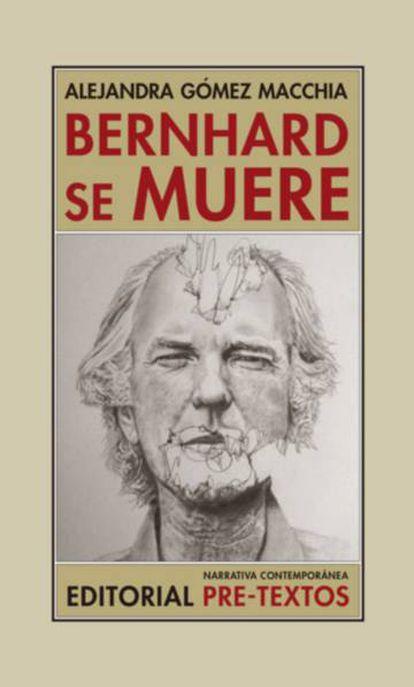 Portada de 'Bernhard se muere'.