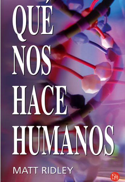 """Portada del libro """"Qué nos hace humanos"""", de Matt Ridley"""
