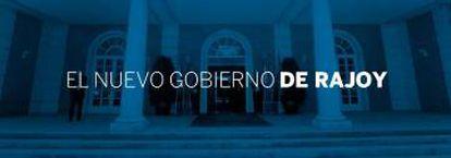 ESPECIAL   ¿Quién es quién en el nuevo Gobierno de Rajoy?