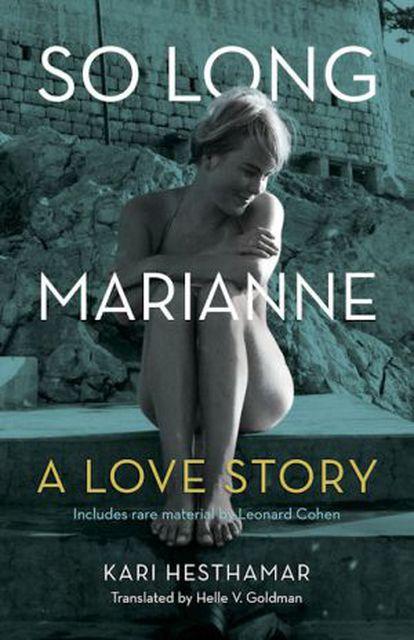 Portada del libro 'So long Marianne: a love story', del noruego Kari Hesthamar que narra la relación de los dos amantes.