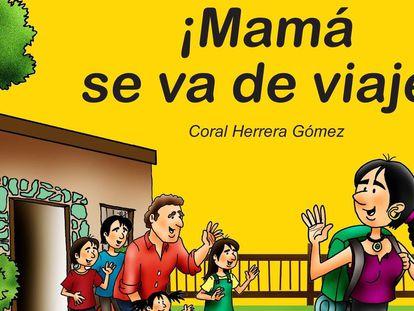 'Mamá se va de viaje', escrito por Coral Herrrera e ilustrado Jorge Morales Carbonell.