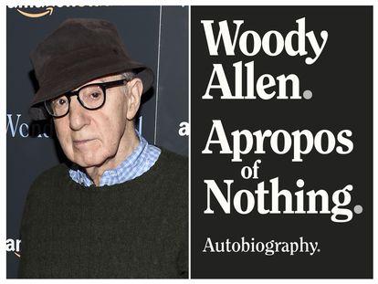 El director de cine Woody Allen, a la izquierda, y la carátula de sus memorias, 'Apropos of Nothing'.
