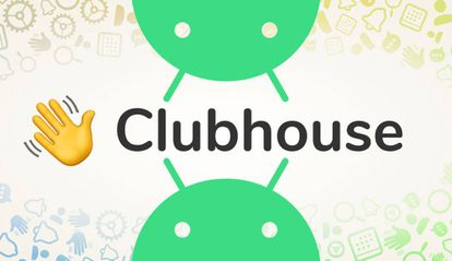 Clubhouse llega a Android.