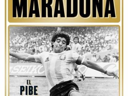 La portada de 'Maradona. El pibe, el rebelde, el dios' (Libros Cúpula).
