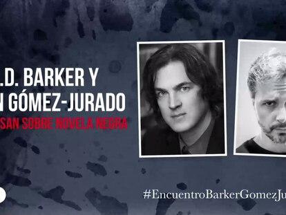 Los mejores momentos de la charla que mantuvieron J. D. Barker y Juan Gómez Jurado.