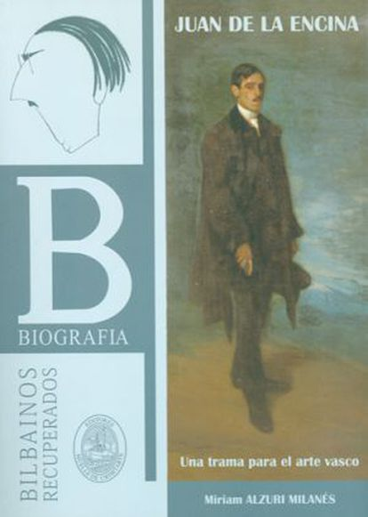 El libro 'Juan de la Encina. Una trama para el arte vasco', de Miriam Alzuri.