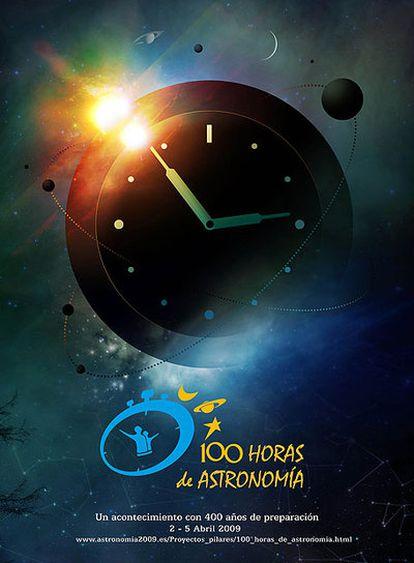 Cartel de las '100 horas de Astronomía', que se celebran en todo el mundo entre el 2 y el 5 de abril.