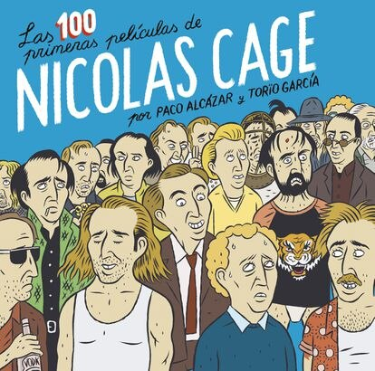 Cover of the book 'The first 100 films of Nicolas Cage', with several 'Nicolas Cage' on the cover playing the different roles that he has given life to in his long and unclassifiable career.