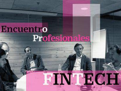 EL PAÍS RETINA reúne a cinco representantes de empresas 'fintech' para hablar de los retos del sector. Su optimismo se apuntala en el maná de los 'millennials'.