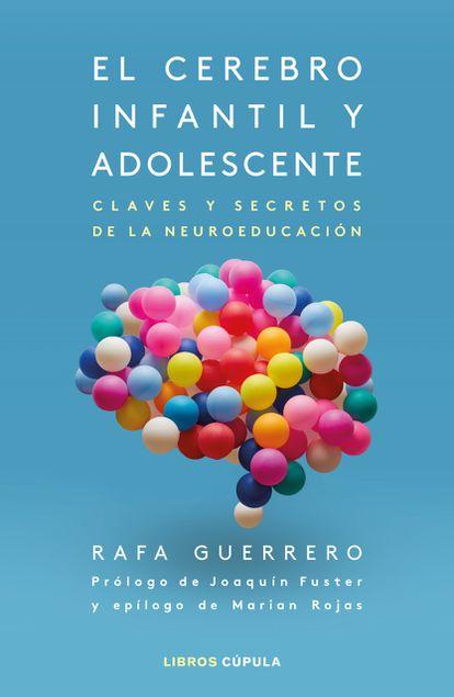 Portada de 'El cerebro infantil y adolescente, claves y secretos de neuroeducación'