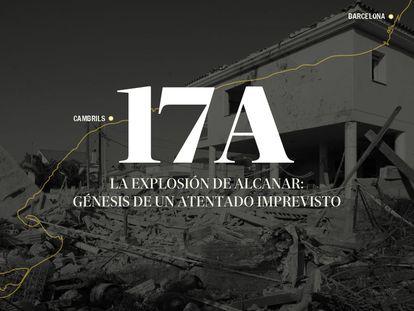 17-A: la explosión de Alcanar, génesis de un atentado imprevisto
