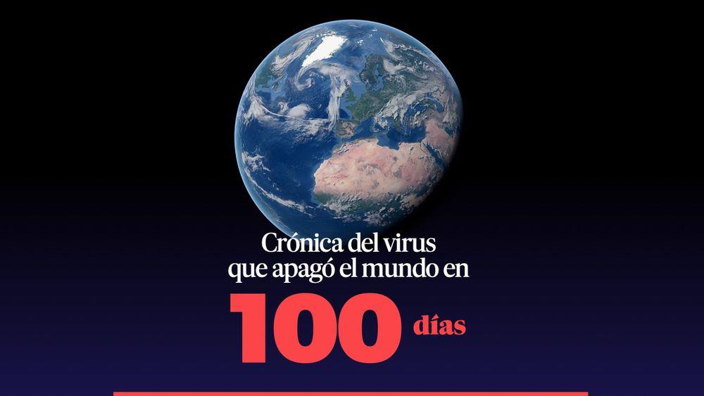 El virus que apagó el mundo en 100 días